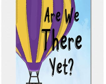Are We There Yet, Hot Air Balloon Quote, Cartoon Style Balloon, Nursery Art, Typography Print, Printable Art, Digital Art, Digital Download