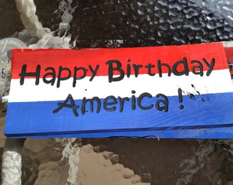 The Happy Birthday America sign in patriotic colors, hand crafted from reclaimed Michigan lumber (PT004)