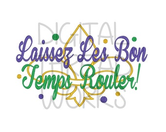 Mardi Gras Laissez Les Bon Embroidery Design for 4x4 5x7 and 6x10 inch hoops. Let the good times roll! Instant download. ITEM# LLBTR01