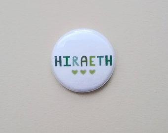 Welsh Gifts - Wales - Welsh Badge - Welsh - Hiraeth -Hiraeth Badge - Welsh Badge - Welsh Language - Wales Badge