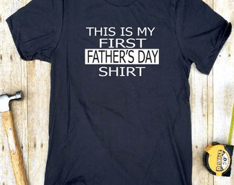 Gift for Dad, First Father's Day shirt, First Fathers Day Gift Idea, Dad Shirt, Best Dad Shirt, Fathers Day Shirt, Daddy Shirt, Dad Tee