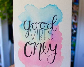 Good Vibes Only 5 x 7 Watercolor Canvas Pallete