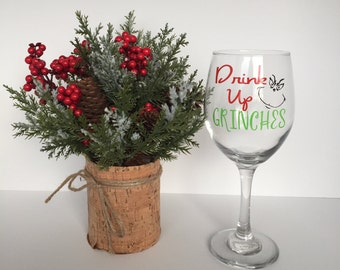 Drink Up Grinches Wine Glass; Christmas wine glass