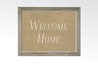 Welcome Home Sign - Printable Digital Art - Instant Download Multiple Sizes - Wall Kitchen Decor Saying - Unique Craft Framable Art Rustic