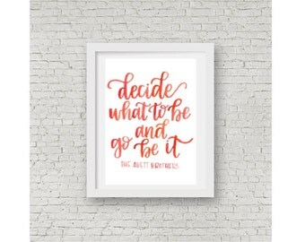 Avett Brothers Lyrics / Decide What to Be / And Go Be It / Hand Lettering / Calligraphy Print / Wall Print / Watercolor Quote / 5x7