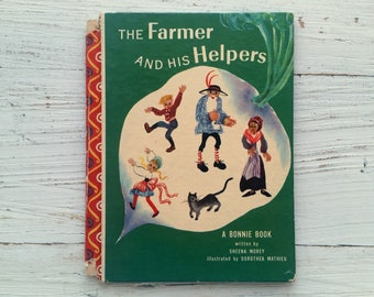 The Farmer And His Helpers Book . 1948 . First Edition . Morey . Mathieu . Bonnie . Samuel Lowe . James & Jonathan . Vintage Turnip Book