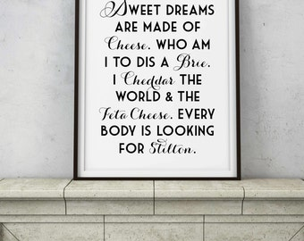 Sweet Dreams are Made of Cheese Quote - Printable Digital Art - Instant Downloads - Funny Food Kitchen Quote - Stilton Brie Cheddar