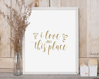 Printable art Living room wall decor I love this place Simple quote printable Home quote print Typography print Welcome print Foyer decor