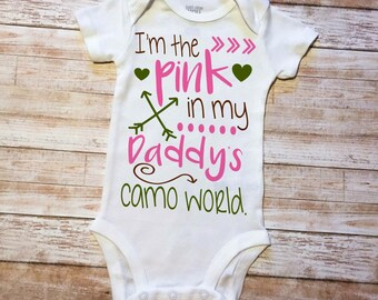 Pink in my daddy's camo world onesie