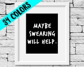 Maybe Swearing Will Help, Funny Prints, Cubicle Decor, Office Decor, Funny Quotes, Cubicle Art, Office Humor, Swearing Will Help Quote