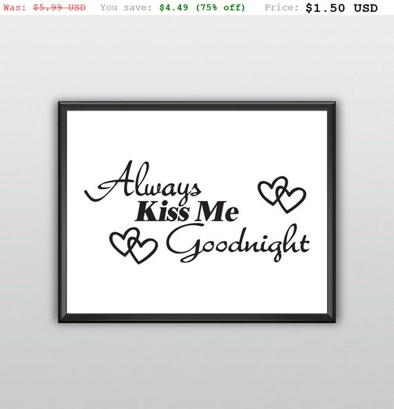 75% off Always Kiss Me Goodnight Printable Wall Art Always Kiss Me Goodnight Wall Print Always Kiss Me Goodnight Home Decor (T235)