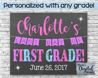 PRINTABLE - Personalized Last Day Of School Chalkboard Photoprop / Pink Purple Blue / End of School Year / Girl / Name Date Grade JPEG file