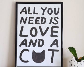 All You Need Is Love And A Cat Art Print