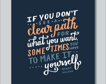 If You Don't See A Clear Path Mindy Kaling Hand Lettered Print (digitally printed)