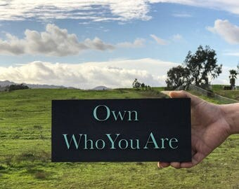 Own Who You Are Lasercut Sign, lasercut, laser cut sign