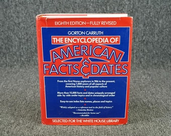 The Encyclopedia Of American Facts & Dates By Gorton Carruth C. 1987