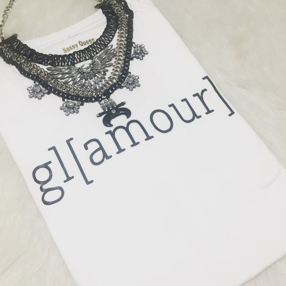 Gl[amour] / Glamour / Amour / Statement Tee / Statement Tshirt / Graphic Tee / Statement Tshirt (WXL/WB) / T shirt