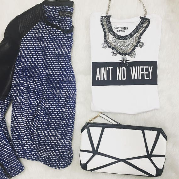 Ain't No Wifey  /  Statement Tank / Graphic Tank / Statement Tee / Graphic Tee / Graphic Tshirt  / Statement Tshirt / T shirt