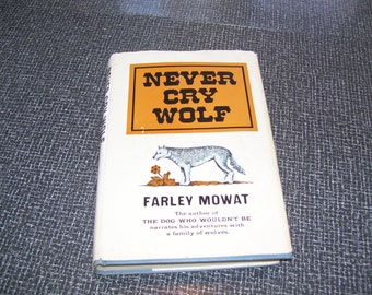 Never Cry Wolf by Farley Mowat HC/DJ 1sted 2nd Printing 1963 Vintage