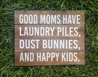 """Reclaimed Rustic Wood Sign: Good Moms Have Laundry Piles 10""""x8"""" // Mother's Day Gift // Home Decor //"""