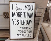 I Love You More Than Yesterday Sign, Funny Couples Gift, Funny Couples Sign, Funny Sign, Funny Anniversary Sign, Funny Wall Decor
