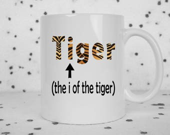 Tiger coffee mug, eye of the tiger, rocky mug, funny mug, punny mug, sarcasm, puns, tiger, animal mug, silly humor, you can do it, gag gift