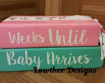 Countdown blocks baby arrives,grandbaby arrives,twins,weeks until vacation,weeks until Mr.&Mrs.,wedding,baby,Mommy, Daddy comes home