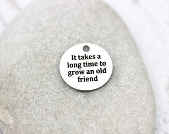 Grow and old friend laser marked stainless steel charm for jewelry making