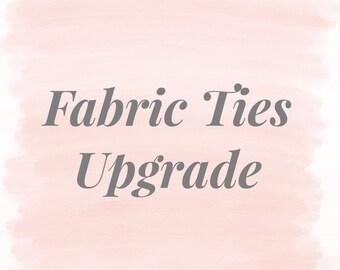 Fabric Ties Upgrade