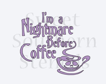 I'm a Nightmare Before Coffee Cookie Stencil