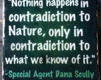 Dana Scully Nature X-Files Quote Coaster or Decor Accent