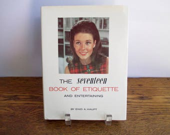 The Seventeen book of Etiquette and Entertaining by Enid A. Haupt