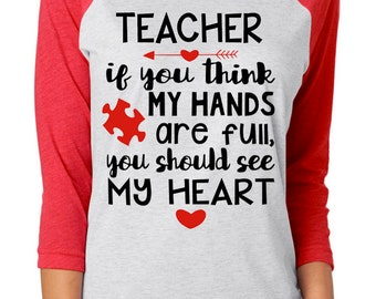 LOCAL PICKUP - Full Hands Full Heart Shirt - AUTISM Teacher Parents - Many Personalized Options!