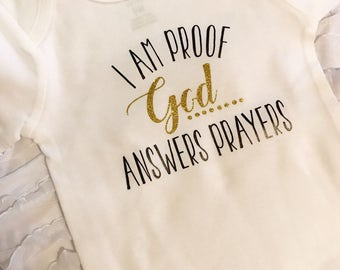 I am Proof God Answers Prayers Answered Prayer onesie.  God's answered prayer. For this girl we prayed. For this baby we prayed rainbow baby