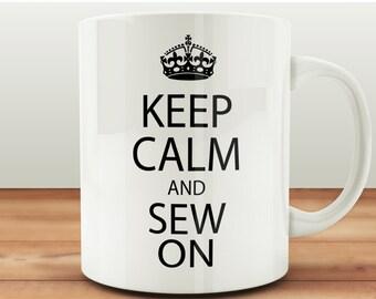 Keep Calm And Sew On Mug, Mugs UK, Sewing Mugs, Sewer Mugs, Gifts For Sewers, Sewing Gifts, Craft Room Gifts, Craft Room Mugs, Sewer Gifts