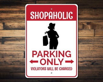 Shopaholic Parking Sign, Shopaholic Gift, Shopaholic Sign, Shopper Sign, Shopper Gift, Shopping Addict Gift - Quality Aluminum ENS1002782