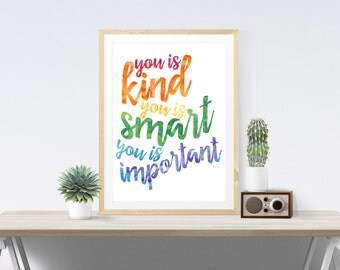You Is Kind You Is Smart You Is Important Quote From The Help Rainbow Typography Print Inspirational Poster Wall Art Print Poster Wall Decor
