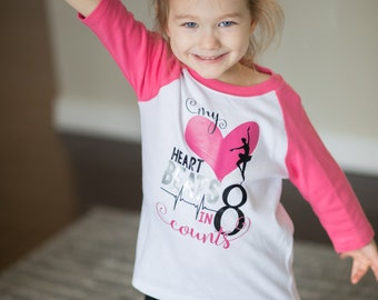 My heart beats in eight counts little girls 3-4 sleeve raglan dance shirt