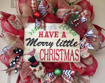 Have a Merry Little Christmas Wreath with Plastic sign, Burlap and Other Christmas Accents