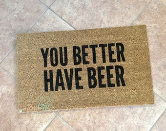 Beer Gift - Beer - Wine Mat - Beer Doormat - Beer Mat - Rosé - You Better Have Beer - Mens Gift - Wine Gift - Wine Mat - Rosé Gift