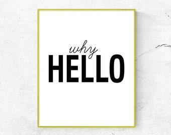 Why Hello Print, Why Hello Printable, Why Hello Digital, Scandinavian Wall Art, Gift Idea, Black and White (W0133)