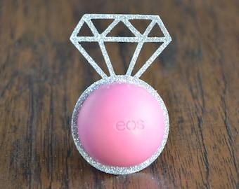 eos Lip Balm Holders / Set of 12 - Bridal Shower Favor - Bachelorette Party Favor - Wedding Favor - Diamond Ring