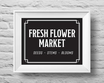 FRESH FLOWER MARKET unframed Typographic poster, inspirational print, garden, greenhouse, flowers, wall decor, quote art. (R&R0161black)