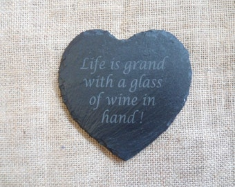 Heart Slate Coaster with ' Life is grand with a glass of wine in hand' laser Engraved. Custom Coaster, Gifts for Her, Gifts For All.