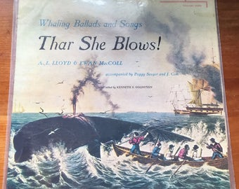 Thar She Blows! (Whaling Ballads and Songs)  Riverside RLP 12-635 (US) LP, 1957
