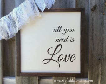 "All You Need is Love 15"" x 15"" Wood Sign. Framed Sign. Rustic Farmhouse Decor. Cottage Decor. Wall Decor. Love Sign"