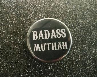32mm Badass Muthah Button Badge motherhood Pin mom mum mama gang Rocker Punk Biker Metal Battlejacket