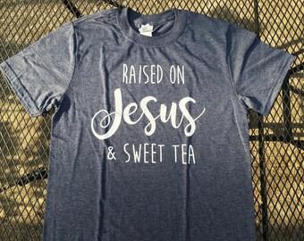 """NEW! - """"Raised On Jesus & Sweet Tea"""" TShirt"""