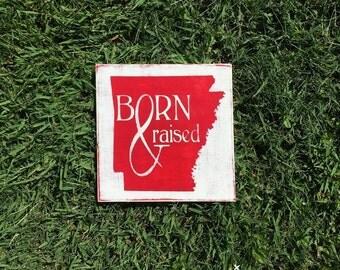 Born and Raised Arkansas