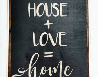 PRE-ORDER~House + Love = home Wood Sign, Rustic Home Decor, Farmhouse Style, House Warming Gift, First Home
